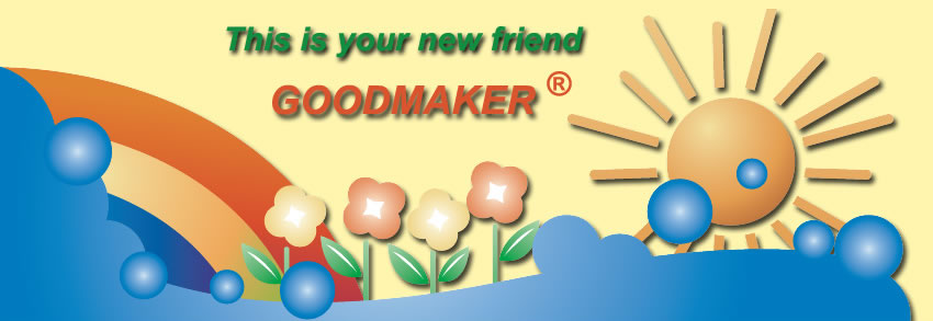 This is your new friend - Goodmaker ®